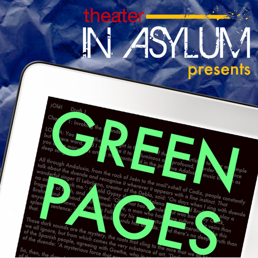 THEATER IN ASYLUM's Green Pages
